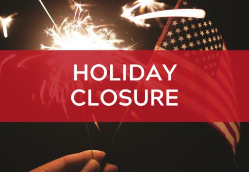 Holiday Closure: 4th of July
