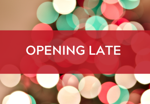 Opening Late