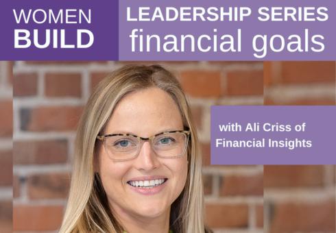 Women Build Leadership Series: Financial Goals
