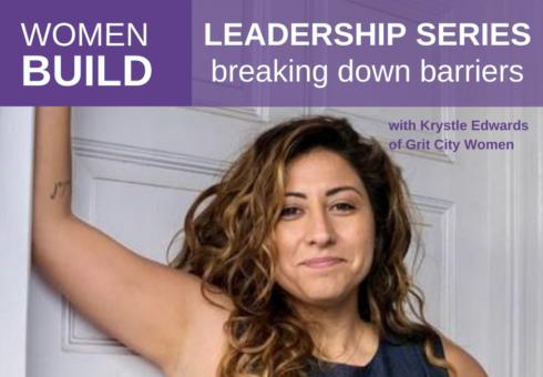 Women Build Leadership Series: Breaking Down Barriers